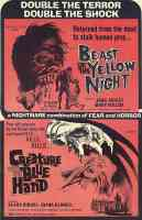 BEAST OF THE YELLOW NIGHT and CREATURE WITH THE BLUE HAND