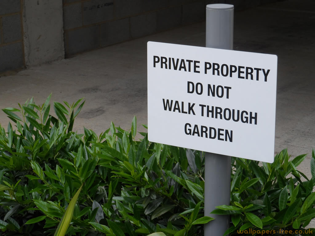 Private Property Do Not Walk Through Garden